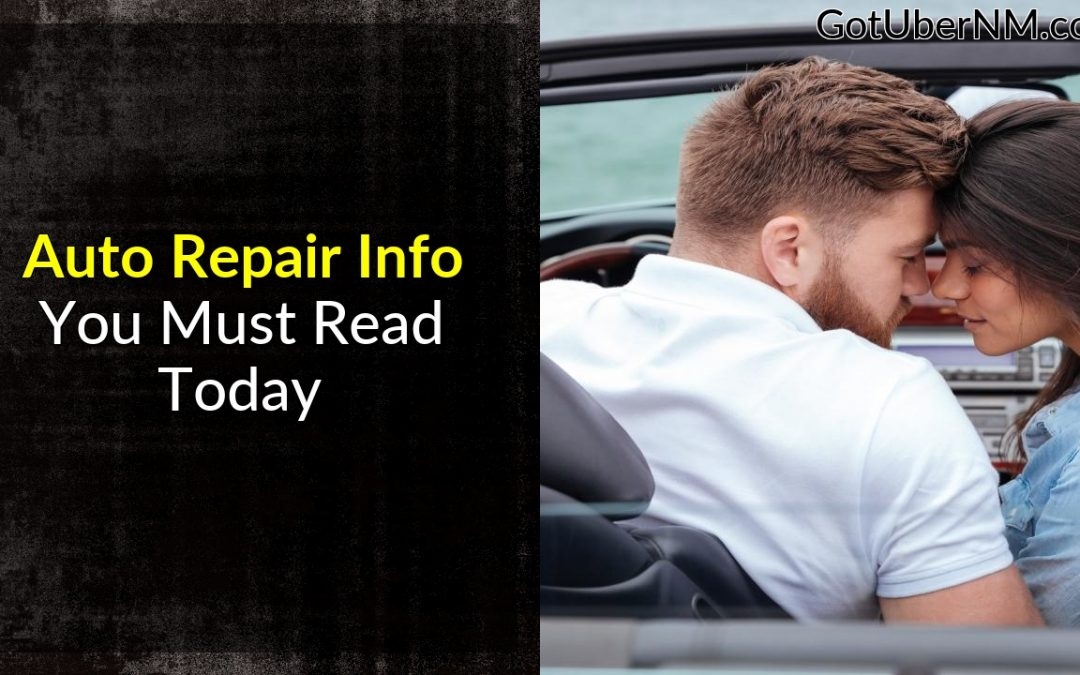 Auto Repair Info You Must Read Today